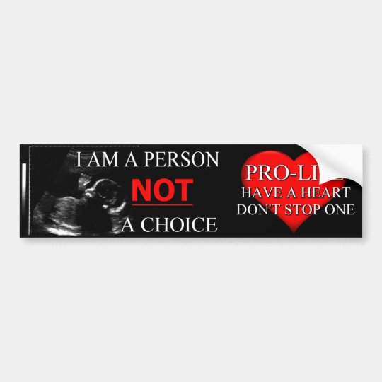Pro-Life I'm A Person NOT a Choice Bumper