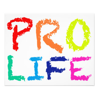 """PRO LIFE"" (IN RAINBOW CRAYONS) FLYER"