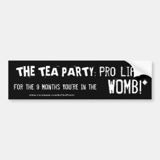 Pro Life, or Pro-Birth? Bumper Sticker