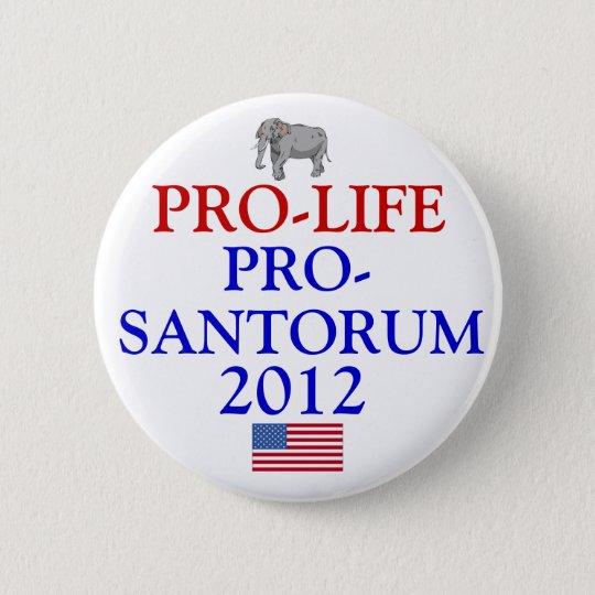 Pro-Life Pro-Santorum 6 Cm Round Badge