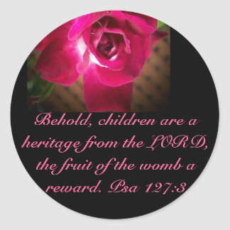 Pro Life Psa 127:3 Rose Round Sticker
