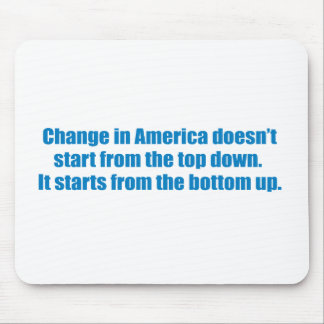 Pro-Obama - CHANGE IN AMERICA DOESN T START FROM T Mousepad