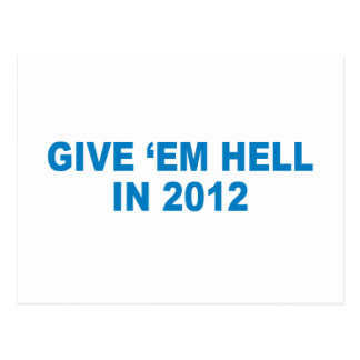 Pro-Obama - GIVE 'EM HELL IN 2012 Post Cards