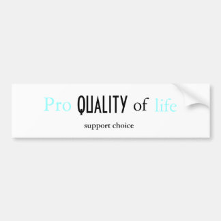 Pro QUALITY of Life Bumper Sticker