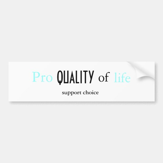 Pro QUALITY of Life Bumper Sticker