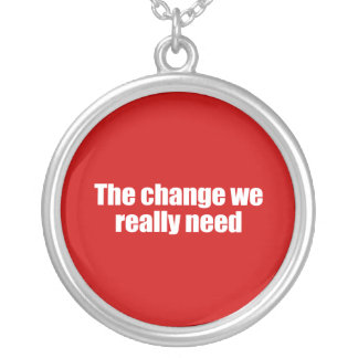 PRO-ROMNEY - THE CHANGE WE REALLY NEED -- .png Round Pendant Necklace