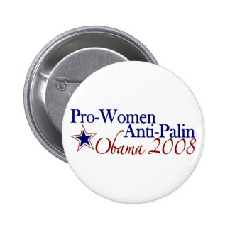 Pro Women Anti Palin (Obama 2008) Pinback Button