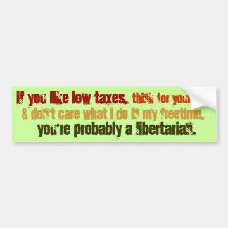 Probably a Libertarian Bumper Sticker