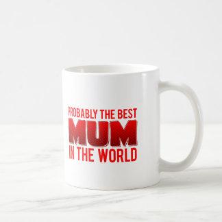 Probably The Best Mum In The World Basic White Mug