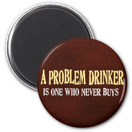Problem Drinker Magnet