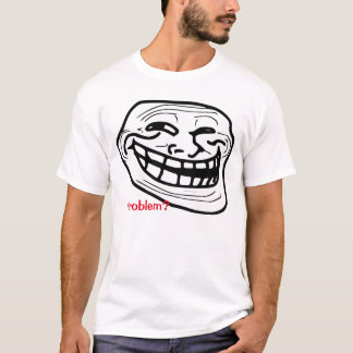 Problem meme White T-shirt! T-Shirt