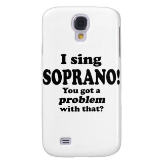 Problem With That Sing Soprano Samsung Galaxy S4 Cases