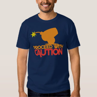 Proceed with CAUTION! bomb canon about to BLOW! T Shirts