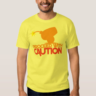 Proceed with CAUTION! bomb canon about to BLOW! Tees