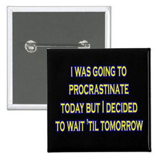 procrastinate irony pinback button
