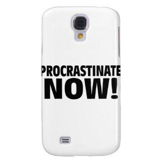 Procrastinate Now! Galaxy S4 Case