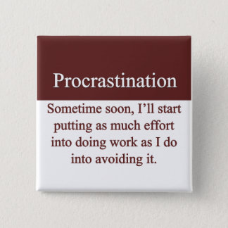 Procrastination 15 Cm Square Badge