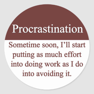 Procrastination Classic Round Sticker