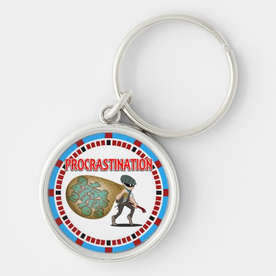 Procrastination is the Thief of Time Silver-Colored Round Key Ring