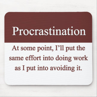 Procrastination Mousepad