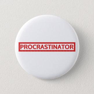 Procrastinator Stamp 6 Cm Round Badge