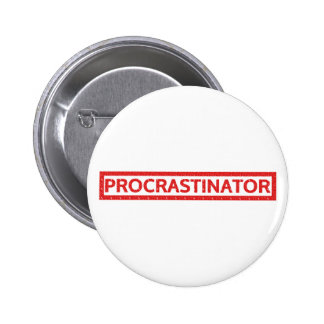 Procrastinator Stamp 6 Cm Round Badge