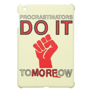 Procrastinators do it tomorrow case for the iPad mini