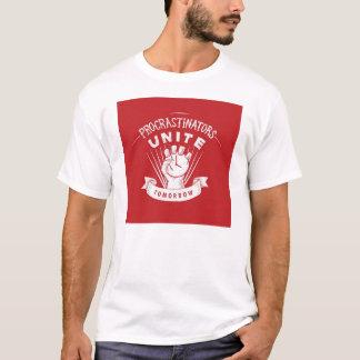 Procrastinators Unite - Tomorrow T-Shirt