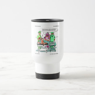 Proctologist Loses Cell Phone Funny Travel Mug