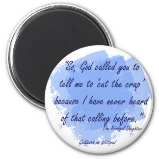 Prodigal Daughter - Cut the Crap 6 Cm Round Magnet