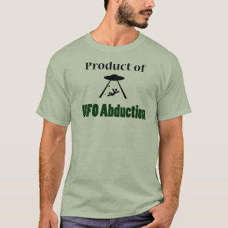 Product of UFO abduction funny tshirt