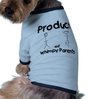 Product of Whimpy Parents Doggie Tee