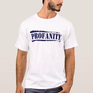 Profanity I Earned It T-Shirt