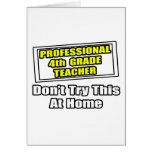Professional 4th Grade Teacher...Joke