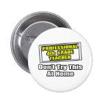 Professional 4th Grade Teacher...Joke Pinback Buttons
