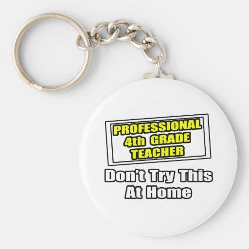 Professional 4th Grade Teacher...Joke Basic Round Button Key Ring