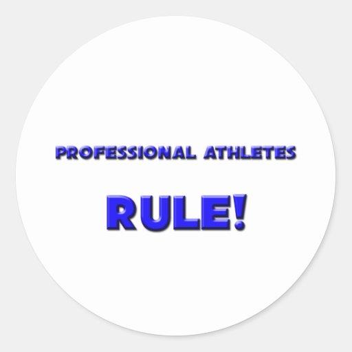 Professional Athletes Rule! Round Sticker