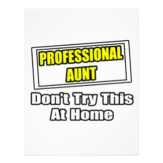 Professional Aunt...Don't Try This At Home Flyers