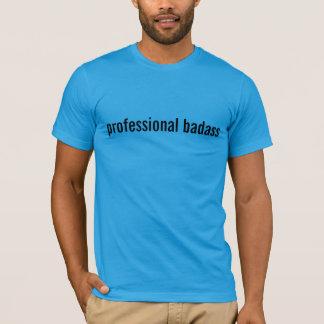 professional badass T-Shirt