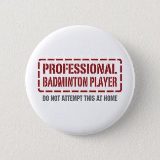 Professional Badminton Player 6 Cm Round Badge