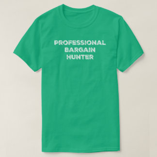 Professional Bargain Hunter Tee Shirt