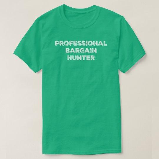 Professional Bargain Hunter Tee Shirt