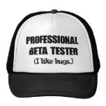 professional beta tester (like bugs)
