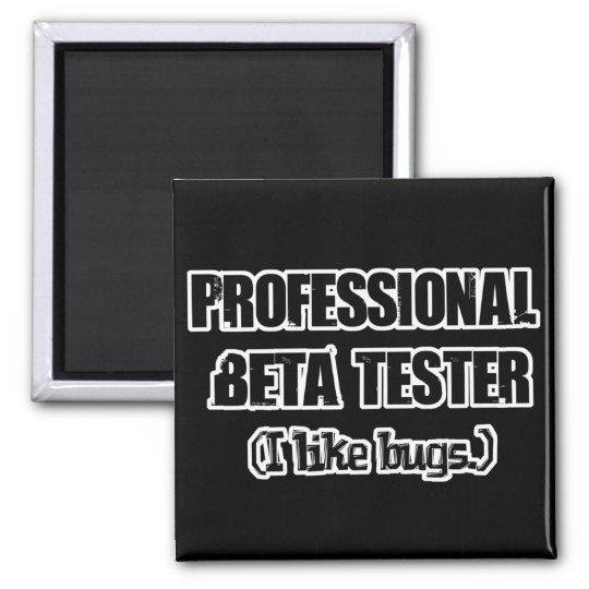 professional beta tester (like bugs) square magnet