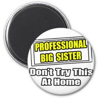 Professional Big Sister...Joke Magnet