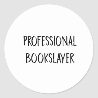 Professional Bookslayer Round Sticker