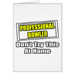 Professional Bowler...Don't Try This At Home
