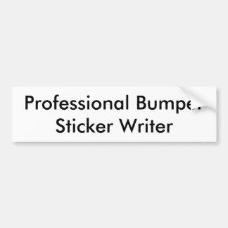 Professional bumper sticker writer bumper sticker