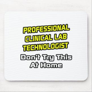 Professional Clinical Lab Technologist .. Joke Mousepads
