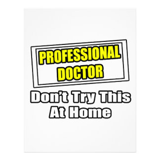 Professional Doctor Don t Try This At Home Flyers